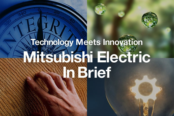 Technology Meets Innovation MITSUBISHI ELECTRIC In Brief