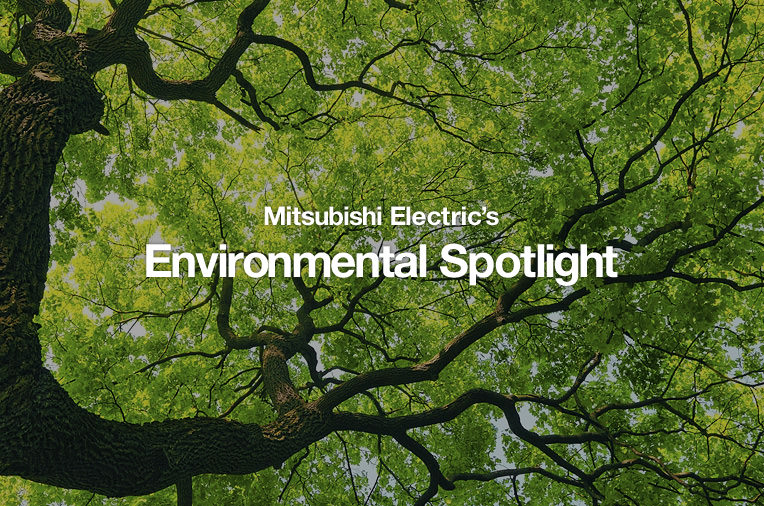 Mitsubishi Electric's Environmental Spotlight